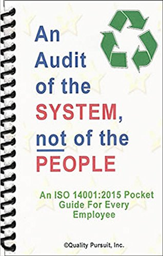 An Audit of the System, not of the People, An ISO 14001:2015 Pocket Guide for Every Employee