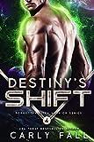 Destiny's Shift : (An Alien / Sci-Fi Romance (Forgotten Alien Warriors Book 4)