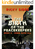 The Peacekeepers, Some Gave All. Book 2.