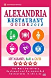 img - for Alexandria Restaurant Guide 2018: Best Rated Restaurants in Alexandria, Virginia - 500 Restaurants, Bars and Caf s recommended for Visitors, 2018 book / textbook / text book