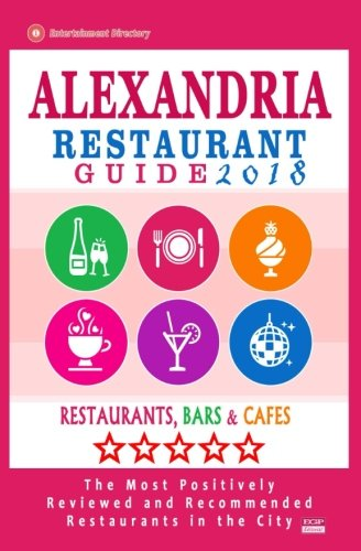 Alexandria Restaurant Guide 2018: Best Rated Restaurants in Alexandria, Virginia - 500 Restaurants, Bars and Cafés recommended for Visitors, 2018
