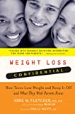 Weight Loss Confidential: How Teens Lose Weight and Keep It Off -- and What They Wish Parents Knew