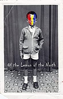 Of the Lemon of the North by [Leite, Chris]