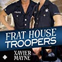 Frat House Troopers Audiobook by Xavier Mayne Narrated by Peter B. Brooke