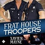 Frat House Troopers | Xavier Mayne