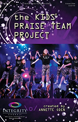 Integrity Music The Kids' Praise Team Project PREV CD Arranged by Annette (Integrity Choral Music)