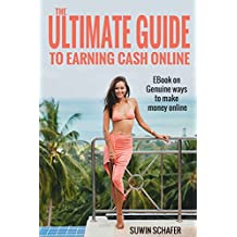 THE ULTIMATE GUIDE TO EARNING CASH ONLINE: EBook on Genuine ways to make money online