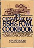 The Chesapeake Bay Fish and Fowl Cookbook, Joseph Foley and Joan Foley, 0025395602