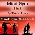 Mind Gym, 2 in 1: Workout and Sports Motivation for Real Athletes Audiobook by Vance Avery Narrated by Sam Slydell