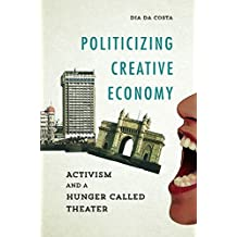 Politicizing Creative Economy  Activism and a Hunger Called Theater