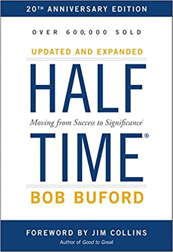 Halftime: Moving from Success to Significance: Bob P  Buford