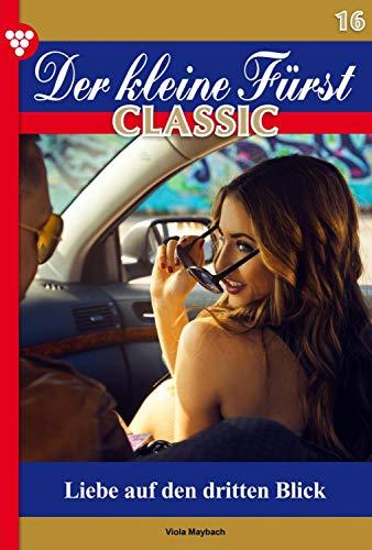 Der kleine Fürst Classic 16 - Adelsroman: Liebe auf den dritten Blick (German Edition)