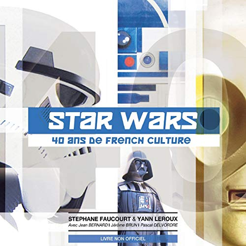 Star Wars 40 ans de French Culture (French Edition)