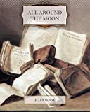 All Around the Moon, Jules Verne, 1463744099