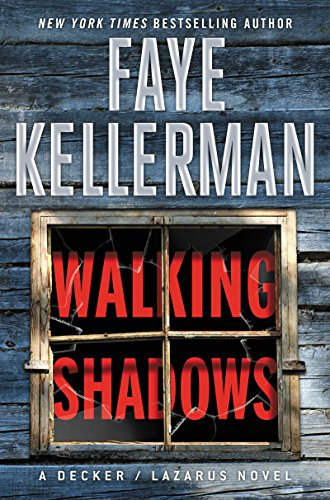 Walking Shadows: A Decker/Lazarus Novel (Decker/Lazarus Novels) by [Kellerman, Faye]