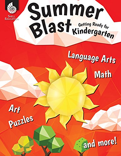 Summer Blast: Getting Ready for Kindergarten - Full-Color Workbook for Kids Ages 4-6 - Reading, Writing, Art, and Math Worksheets - Prevent Summer Learning Loss - Parent Tips