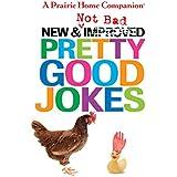 New and Not Bad Pretty Good Jokes (Prairie Home Companion (Audio))