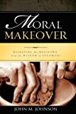 Moral Makeover, John M. Johnson, 1604779209
