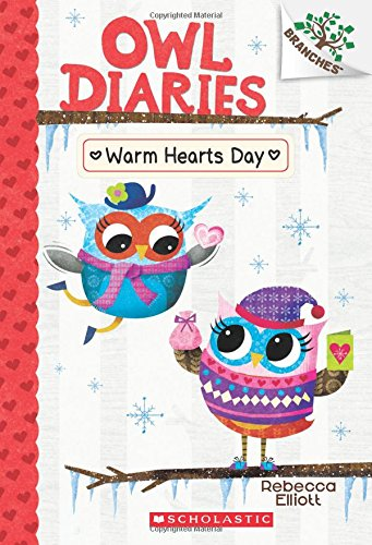 Warm Hearts Day: A Branches Book (Owl Diaries #5)