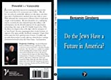 Do the Jews Have a Future in America?, Ginsberg, Benjamin, 0615404480