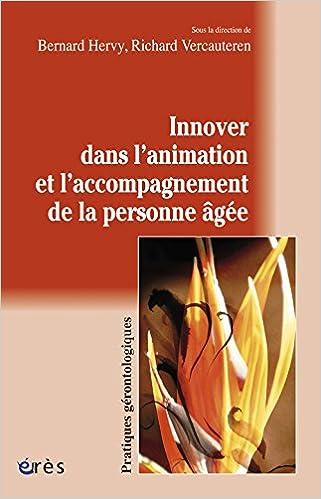 En ligne Innover dans l'animation et l'accompagnement de la personne âgée pdf epub