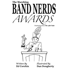 The Marching Band Nerds Awards (The Band Nerds Book Series)