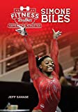 Fitness Routines of Simone Biles (Fitness Routines of The Superstar Athletes)