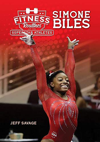 Fitness Routines of Simone Biles (Fitness Routines of The Superstar Athletes) por Jeff Savage
