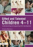 Gifted and Talented Children 4-11: Understanding and Supporting Their Development (David Fulton Books)