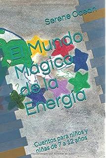 El Mundo Mágico de la Energía: Cuentos para niños y niñas de 7 a 12