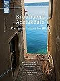 DuMont BILDATLAS Kroatische Adriaküste: Das Meer immer im Blick