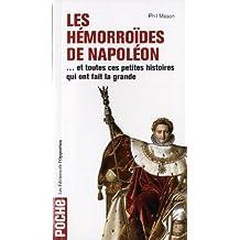 Hémorroïdes de Napoléon (Les): Et toutes ces petites histoires qui ont