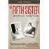 The Fifth Sister: From Victim to Victor - Overcoming Child Abuse