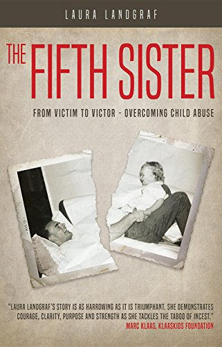 The Fifth Sister: From Victim to Victor - Overcoming Child Abuse by [Landgraf, Laura]