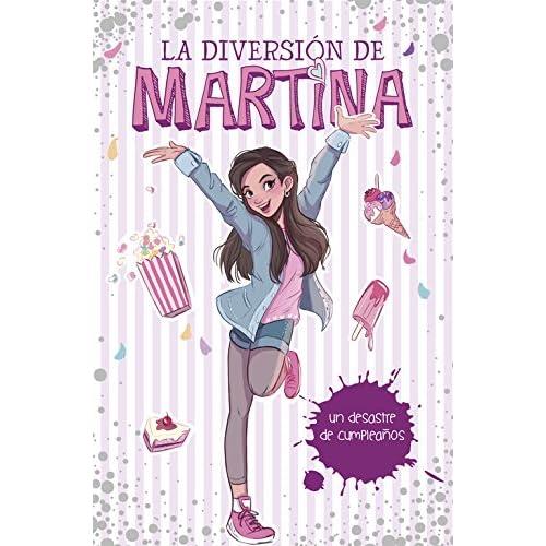 UN DESASTRE DE CUMPLEAÃ'OS (LA DIVERSION DE MARTINA, 1) (+9)