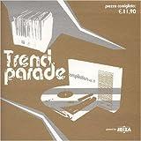 Trend Parade 2 by Rune RK, Electroluv, Del Gado, Rich & Bitch, Plateau Royale, Afro Dynamic, Undo/ (2004-04-12)
