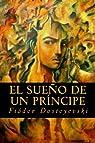 El Sueño de un Príncipe par Dostoyevski