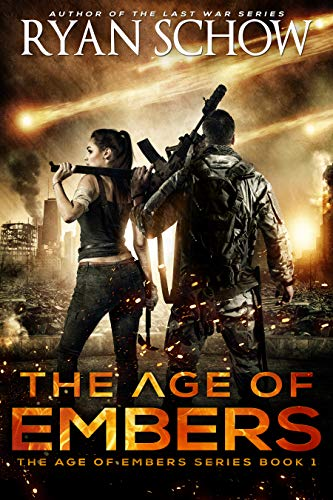 The Age of Embers: A Post-Apocalyptic Survival Thriller by [Schow, Ryan]