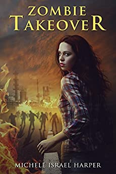 Zombie Takeover: Book One of the Candace Marshall Chronicles by [Harper, Michele Israel]