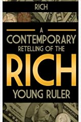 Rich: A Contemporary Retelling of the Rich Young Ruler Paperback