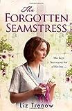 The Forgotten Seamstress by Liz Trenow (2014-01-16)