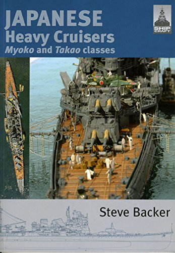 Shipcraft 5 - Japanese Heavy Cruisers, Myoko and Takao classes