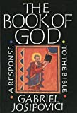 The Book of God : A Response to the Bible, Josipovici, Gabriel, 0300043201