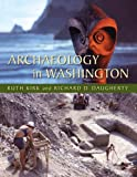 img - for Archaeology in Washington by Kirk Ruth Daugherty Richard (2007-03-23) Paperback book / textbook / text book