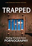 Trapped Finding Freedom from Pornography