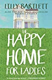 The Happy Home for Ladies: The fresh laugh out loud new romcom about friendship and happy ever afters
