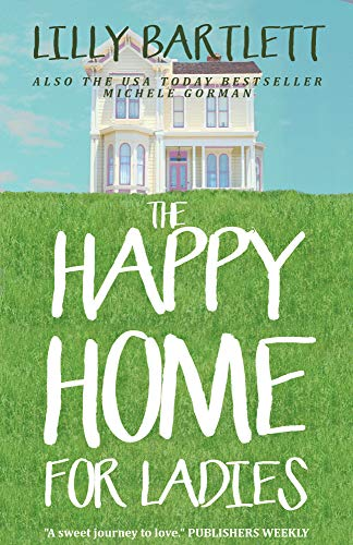 The Happy Home for Ladies: The fresh laugh out loud new romcom about friendship and happy ever afters (Notting Hill Best Scene)