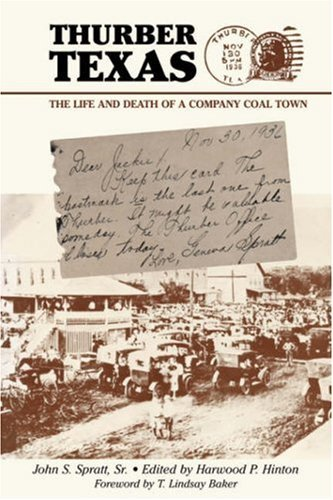 Thurber Texas: The Life and Death of a Company Coal Town by John S. Spratt Sr. (2005-10-27)