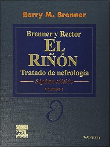 BRENNER & RECTOR. El Riñón: Tratado de Nefrología, 2 vols. + CD-ROM: Tratado de Nefrología (Spanish Edition): 9788481747843: Medicine & Health Science Books ...