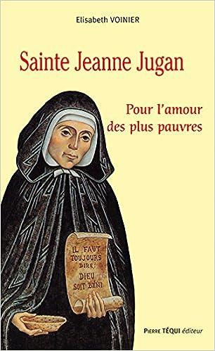 Livre Sainte Jeanne Jugan (1792-1879) : Pour l'amour des plus pauvres pdf